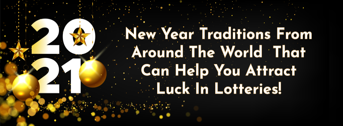 new-year-traditions-from-around-the-world-that-can-help-you-attract-luck-in-lotteries