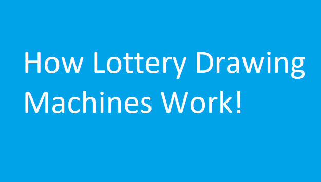 how-do-lottery-drawing-machines-work